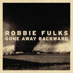 Listen to Robbie Fulks - Gone Away Backward (full album stream)