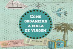 Organize sem Frescuras | Rafaela Oliveira » Arquivos » Como organizar e aproveitar mais espaços na mala de viagem