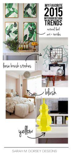 sarah m. dorsey designs: My Favorite 2015 Interior Design Trends