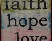 Typography style ...Faith, Hope, Love ...  hand-painted wooden sign    12 x 12