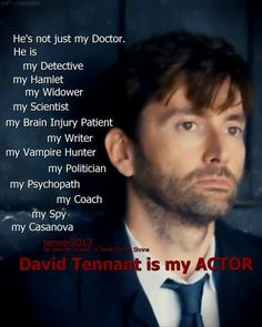 Exactly. He's so much more than just my Doctor.