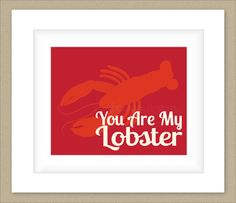 You Are My Lobster, Beach Home Decor