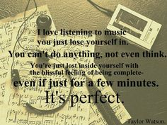 Anytime I listen to music. My mind just seems to melt and I cant even think. It feels like they have lifted all the pressure and everything I was worried about off of me and im just me, even if its only those couple minutes.