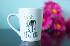Mommy Time Out Coffee Mug Funny Coffee Mug by CandidCrazyCreations