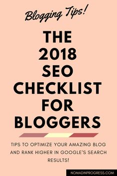 THE 2018 SEO CHECKLIST FOR BLOGGERS! Optimize your blog and rank higher in google's search results! #seo #seoforbloggers #blog #blogging #bloggers