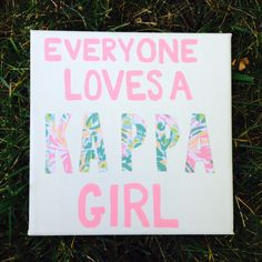 Made this for my little! Sorority crafts. Canvas. Everyone loves a kappa girl. Kappa kappa gamma. Lilly Pulitzer. University of South Carolina KKG (Emily Engoron)