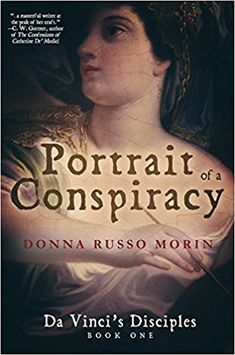 Portrait of a Conspiracy: Da Vinci's Disciples – Book One, by Donna Russo Morin is an excellent historical fiction that takes place in Florence, Italy, during the time of Leonardo Da Vi…