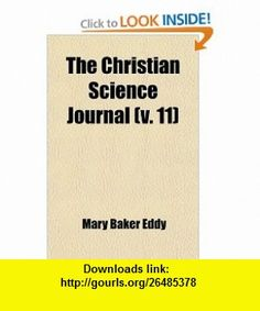 The Christian Science Journal (9780217072434) Mary Baker Eddy , ISBN-10: 0217072437  , ISBN-13: 978-0217072434 ,  , tutorials , pdf , ebook , torrent , downloads , rapidshare , filesonic , hotfile , megaupload , fileserve