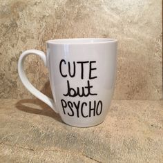 Cute but Psycho, Funny Coffee Mug, Novelty Mug, Silly Mug, Gift for Her, Handwritten Mug by TheCozyPup on Etsy