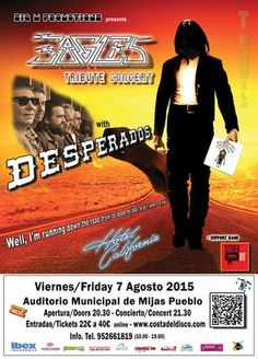 Musical tribute to The Eagles in Mijas - August 7, 2015: DESPERADOS - A night of the very Best songs of The Eagles  DESPERADOS were formed from two of the Costa del Sol's most respected bands; Shackattack and