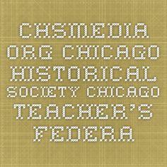 chsmedia.org Chicago Historical Society Chicago Teacher's Federation