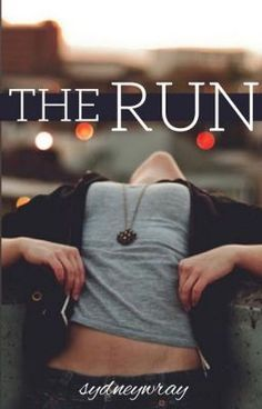 The Run #wattpad #teen-fiction