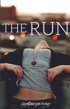 The Run #wattpad #teen-fiction