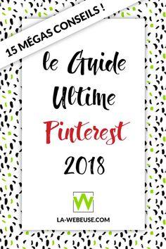 Guide Pinterest : 15 conseils pour augmenter le trafic sur votre blog en 2018 - Réseaux Sociaux, Community Management, Pinterest, Blogging, Conseils Pinterest