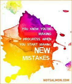 New mistakes mean progress