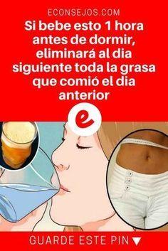 Eliminar grasa corporal   Si bebe esto 1 hora antes de dormir, eliminará al dia siguiente toda la grasa que comió el dia anterior