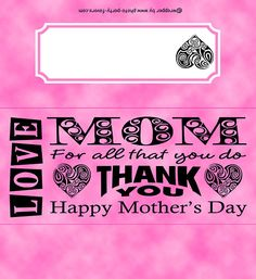 Mothers Day Free Printable Candy Bar Wrapper with bold word art message, ready to personalize with your message on the b Mothers Day Crafts For Kids, Mothers Day Cards, Happy Mothers Day, Chocolate Bar Wrappers, Candy Bar Wrappers, Mothers Day Chocolates, Bold Words, Mother's Day Printables, Chocolate Wrapping