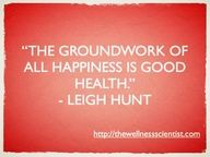 """""""The goundwork of all happiness is good health"""" #quotes"""