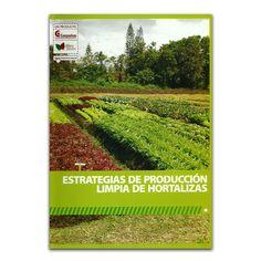 Estrategias de producción limpia de hortalizas - Jorge E. Jaramillo Noreña y Germán Ríos Gallego - Produmedios www.librosyeditores.com Editores y distribuidores.