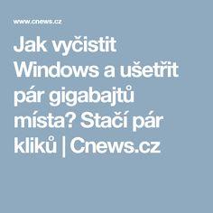 Jak vyčistit Windows a ušetřit pár gigabajtů místa? Stačí pár kliků | Cnews.cz Pc Mouse, Internet, Windows, Wi Fi, Organizing, Android, Crafts, Scrappy Quilts, Technology