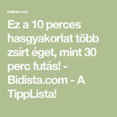 Ez a 10 perces hasgyakorlat több zsírt éget, mint 30 perc futás! - Bidista.com - A TippLista! Health Fitness, Skin Care, Gym, Sports, Exercises, Workouts, Plank, Color, Diet