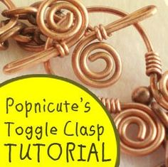 Toggle Clasp TUTORIAL Wire Wrapped a la Popnicute - PDF Instruction
