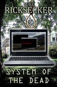 """99cents- PI Mystery-""""System of the Dead""""  System of the Dead by Mike Ricksecker  99cents for a Limited Time ONLY!  One moment Matthew Rivers is designing a revolutionary computer operating system, the next he is discovered strung from a tree in his front yard. Authorities believe the death was a guilt-ridden suicide due to an exposed affair, however, Rivers's wife refuses to accept that theory and hires private investigator Chase Michael DeBarlo to seek the truth. Chas"""