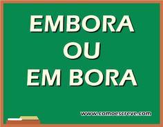 Embora ou Em Bora? Confira aqui como escrever corretamente esta palavra. Clique e Confira mais dicas de português.