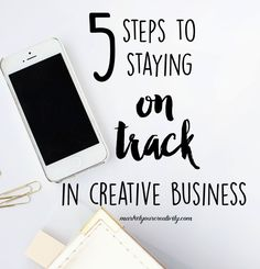 5 steps to staying on track in creative business