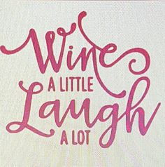 Wine a Little Laugh a Lot Decal, Wine Yeti Decal, Wine a Little Laugh a Lot Wine Glass decal by DecalZoneStore on Etsy