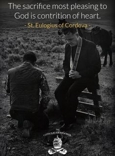 The sacrifice most pleasing to God is contrition of heart