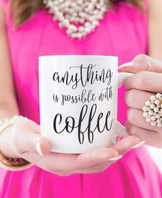 So true! #mug Anything is possible with coffee