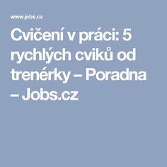 Cvičení v práci: 5 rychlých cviků od trenérky – Poradna – Jobs.cz