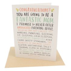 Wish your friend or loved one congratulations on their little one with this card, but promise to not offer your unsolicited parenting advice in return! Blank interior.