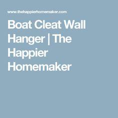 Boat Cleat Wall Hanger   The Happier Homemaker
