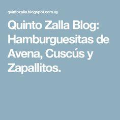 Quinto Zalla Blog: Hamburguesitas de Avena, Cuscús y Zapallitos.