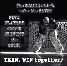 My child is not a goalie but I wholeheartedly believe in this statement!