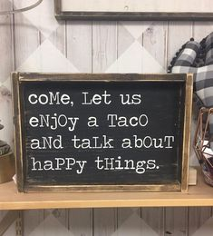 Hand Painted Wood Sign Size: Sign Comes With Hook To Hang (You Attach) All Orders Have A 2 Week Production Time Design Copyright JaxnBlvd 2016 Lets Taco Bout It, Felt Letter Board, Word Board, Painted Wood Signs, Hand Painted, Do It Yourself Home, My New Room, Quotes To Live By, Helpful Hints