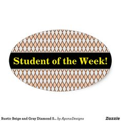 Shop Rustic Beige and Gray Diamond Shape Pattern Oval Sticker created by AponxDesigns. Student Of The Week, Brown Line, Student Teacher, Beige, Gray, Shape Patterns, Sticker Design, Diamond Shapes, Encouragement