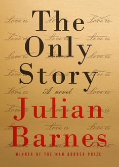 The Only Story: A novel by [Barnes, Julian] Reading Lists, Book Lists, Books To Read, My Books, Free Books, Julian Barnes, Good New Books, Deep Truths, Thing 1