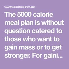 The 5000 calorie meal plan is without question catered to those who want to gain mass or to get stronger. For gaining muscle mass, it obviously depends your current weight and body composition versus where you want to be. This diet is especially for hardgainers. An example would be if you're at 200 lbs and … … Continue reading →