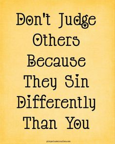 Stop judging others and take a LONG hard look at yourself! When you are perfect then you can judge me. Now Quotes, Great Quotes, Bible Quotes, Quotes To Live By, Change Quotes, The Words, Cool Words, Images Bible, Affirmations