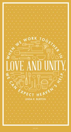 """""""When we work together in love and unity, we can expect heaven's help.""""—Linda K. Burton #LDS"""