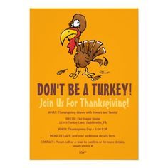 Awesome funny Thanksgiving Invitations with funky looking cartoon turkey - Totally customizable! Add your own text/info for a personalized invitation everyone will love!