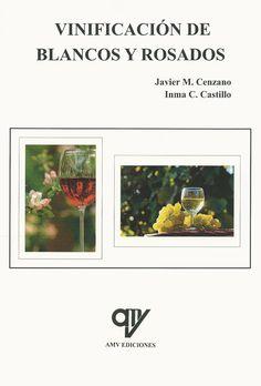 Vinificación de blancos y rosados / Javier M. Cenzano, I. C. Castillo. AMV Ediciones, 2015