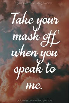 100 Bad Boy Writing Prompts Take your mask off when you speak to me. Writing prompts for NaNoWriMo and story starters by Gold Miss. Learn how to write better! Writing Prompts For Writers, Dialogue Prompts, Creative Writing Prompts, Cool Writing, Writing Quotes, Writing Advice, Better Writing, Story Prompts, How To Write Better