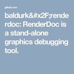 baldurk/renderdoc: RenderDoc is a stand-alone graphics debugging tool.