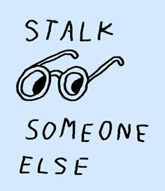 Stalk Someone Else / Catalina bu Painting Collage, Paintings, Illustration Art, Illustrations, Quote Posters, Someone Elses, Collages, Love You, Printables