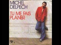 Tu me fais planer - Michel Delpech Michel Delpech, Youtube, Cards, Musical Composition, Songs, Peace, Singer, Musik, Maps