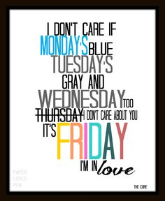 """The Cure """"Friday, I'm in LOVE"""" Lyric Art Quote 8X10 Typography Poster Print song lyric"""